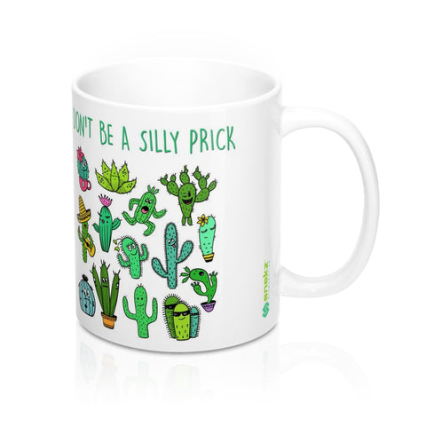 Don't Be A Silly Prick 11oz Mug
