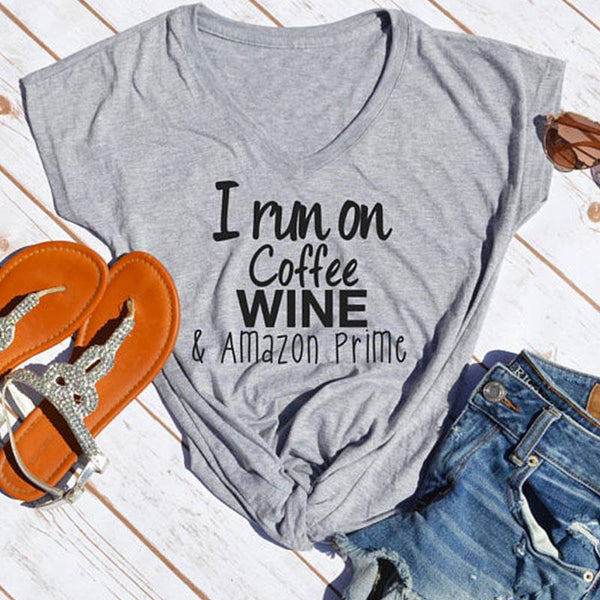 Women Gray V Neck T-Shirt ' I Run On Coffee Wine and Amazon Prime