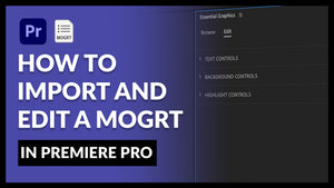 How to Import and Edit a Mogrt in Premiere Pro