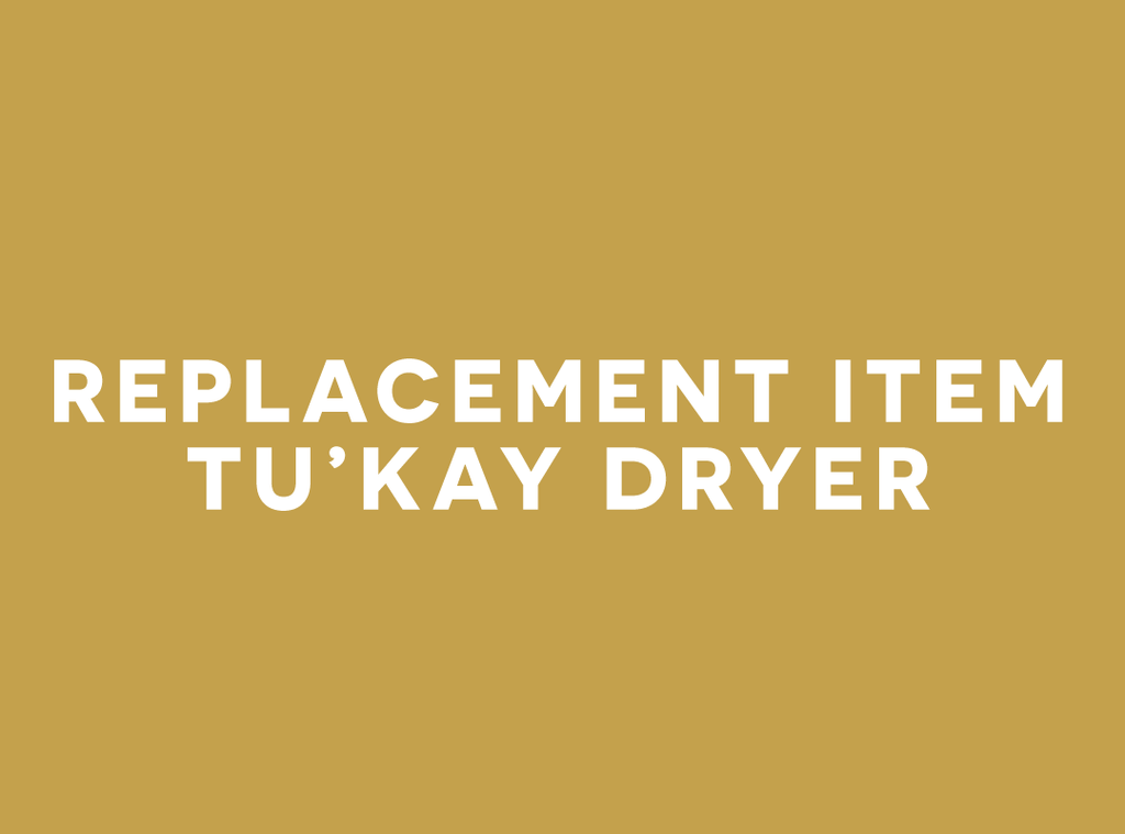 Replacement Item - Tu'Kay Dryer