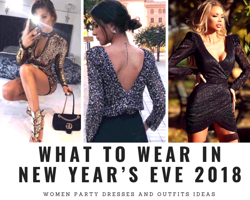 What to Wear in New Year's Eve 2018: Women Party Dresses and Outfits Ideas
