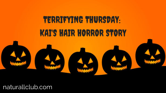Terrifying Thursday: Kai's Hair Horror Story