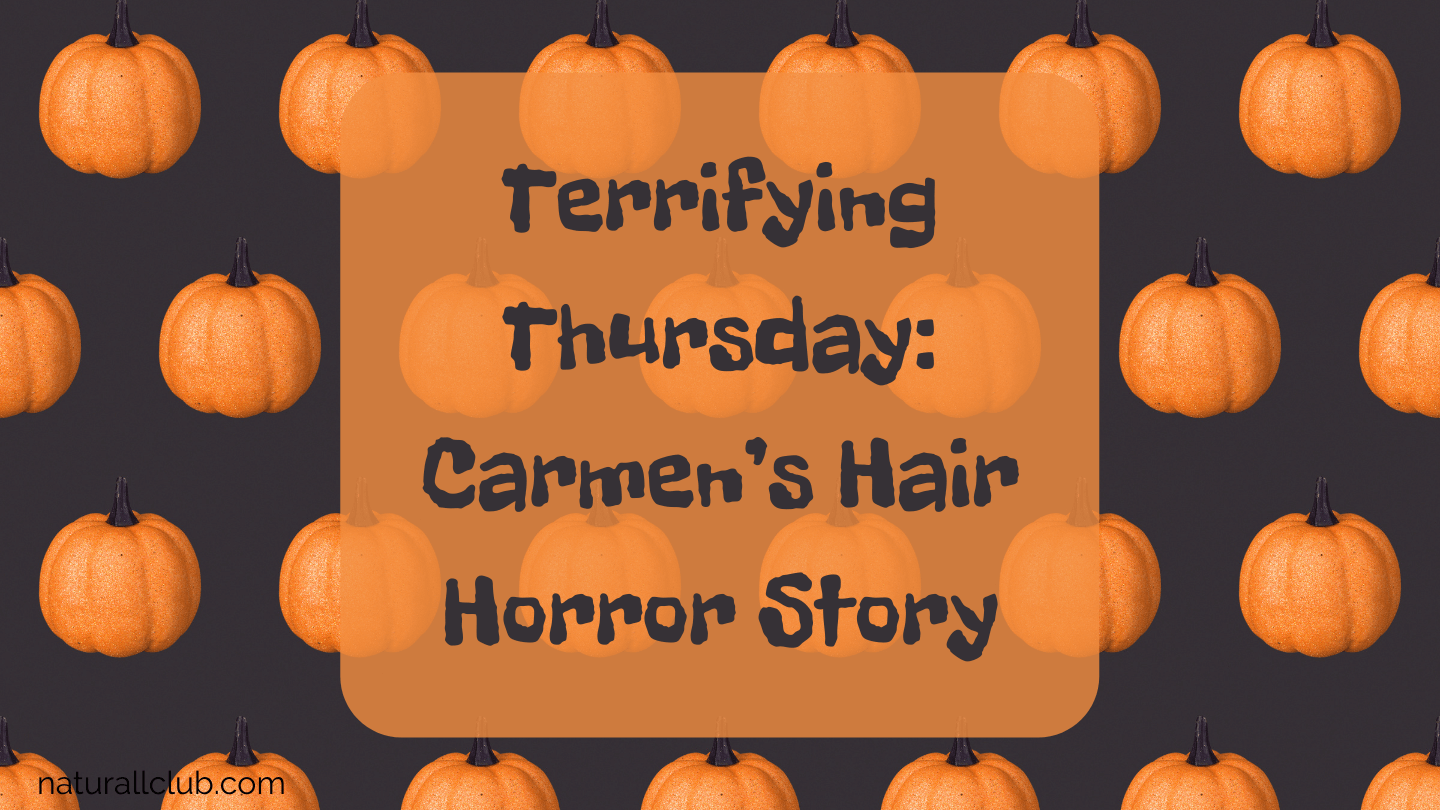 Terrifying Thursday: Carmen's Hair Horror Story
