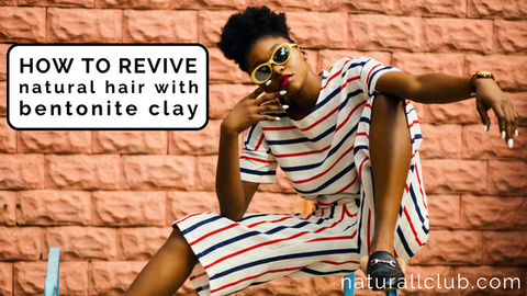 revive natural hair with bentonite clay mask