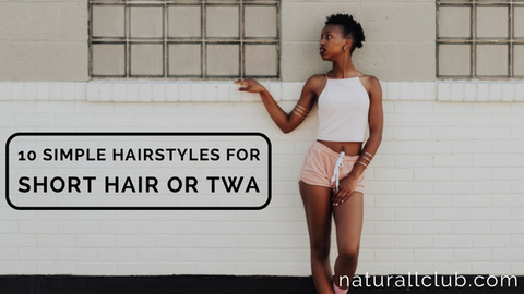 hairstyles for short natural hair or TWA