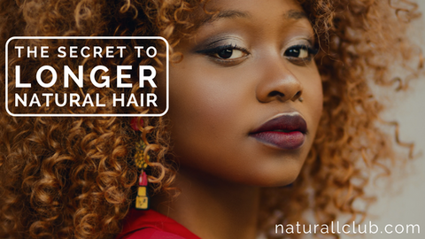the secret to longer natural hair
