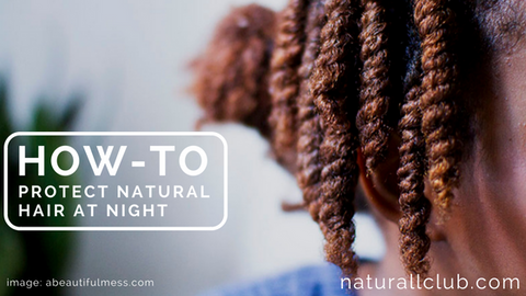 how to protect natural hair at night