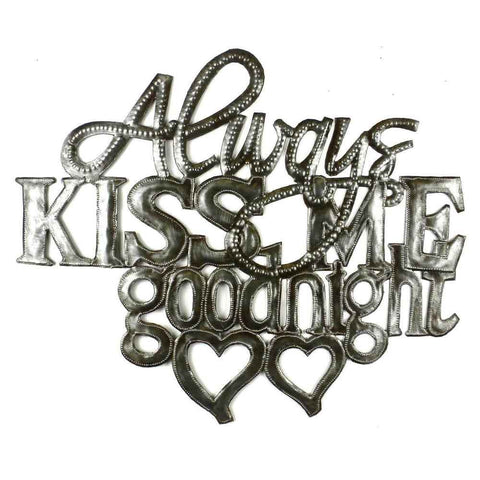 Always Kiss Me Goodnight - Haitian Metal Wall Art-Snazzy Bazaar
