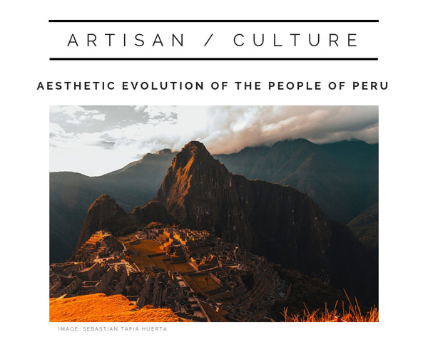 Aesthetic Evolution of the People of Peru