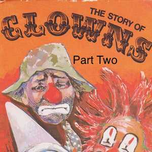 A Brief Walk Through Clown History [Part Two]