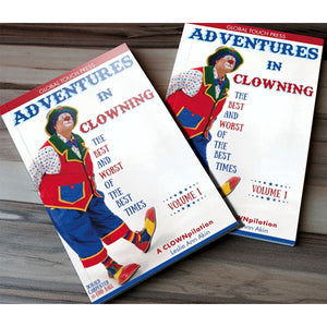 Adventures in Clowning: The Best and Worst of the Best Times by Leslie Ann Akin