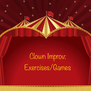 Improv Games and Exercises for Clown Workshops (Part 1)