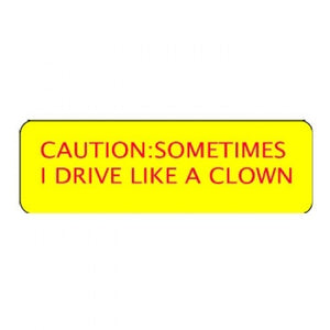 """Caution - I Drive Like A Clown"" Engraved Pins"