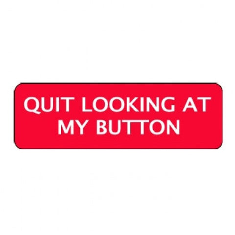 """Quit Looking At My Button"" Clown Badges"