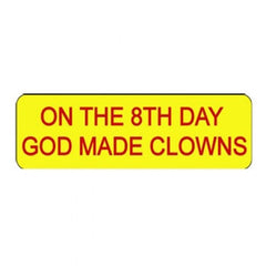 """The 8th Day God Made Clowns"" Clown Badges"