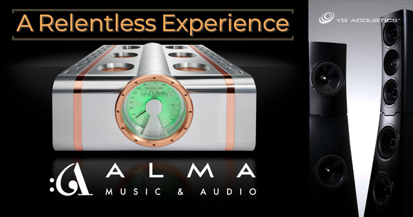 A Relentless Experience with Dan D'Agostino and YG Acoustics