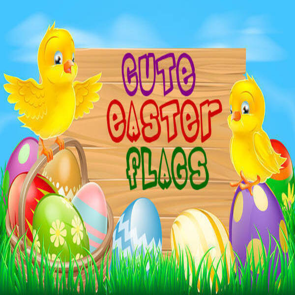 Cute Easter Flags!