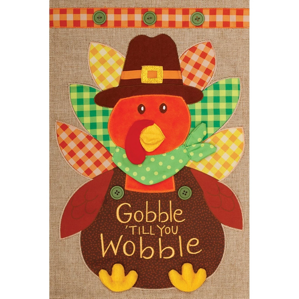 Gobble Till You Wobble Thanksgiving Flag