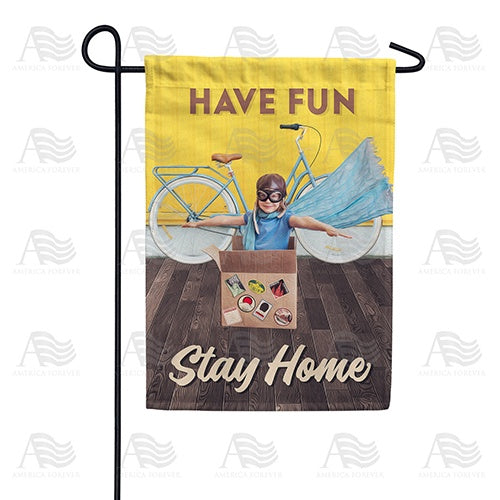 Have Fun, Stay Home Double Sided Garden Flag
