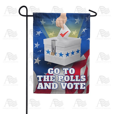 Go to the Polls and Vote! Double Sided Garden Flag