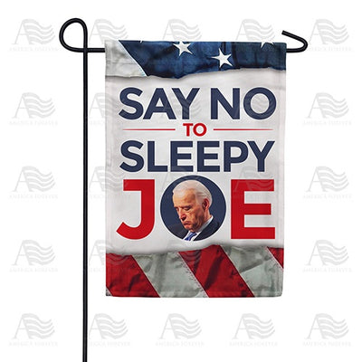 Say No to Sleepy JOE Double Sided Garden Flag