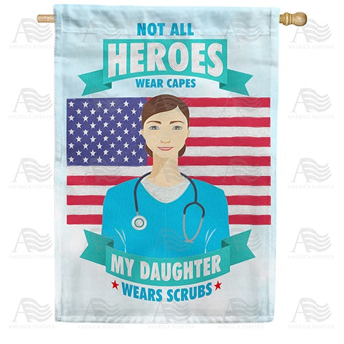 Nurses Are Heroes Too! Double Sided House Flag