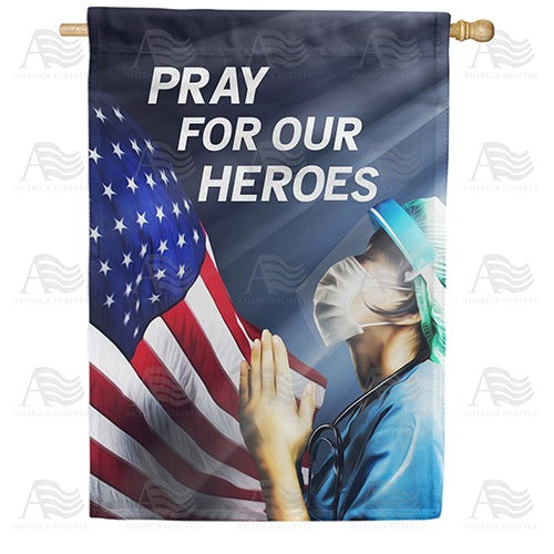 America, Pray For Our Heroes Double Sided House Flag