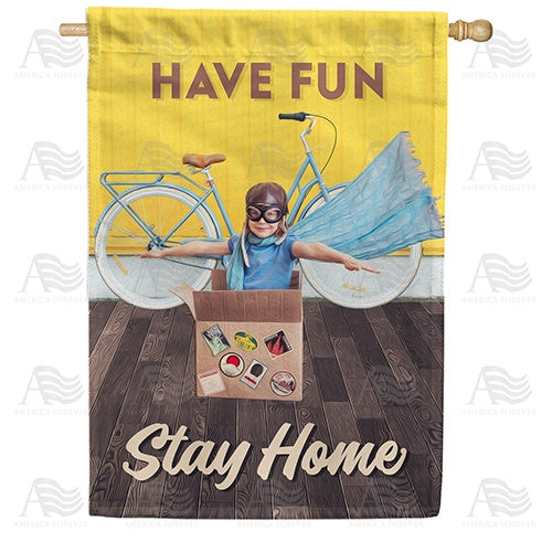 Have Fun, Stay Home Double Sided House Flag