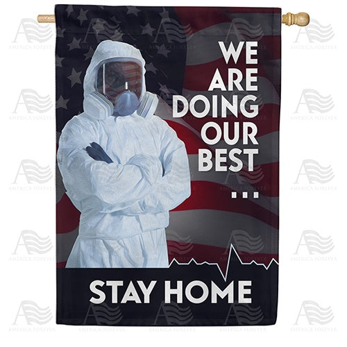 Do Your Best - Stay Home Double Sided House Flag