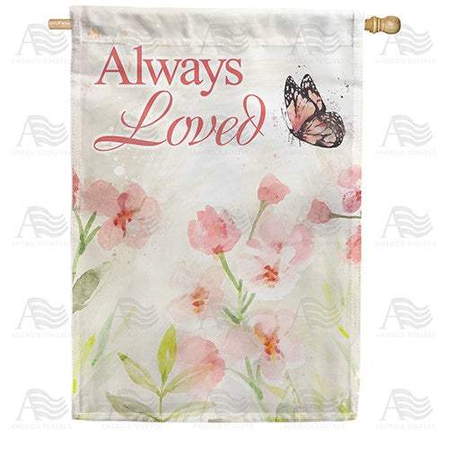 Always Loved Watercolor Double Sided House Flag