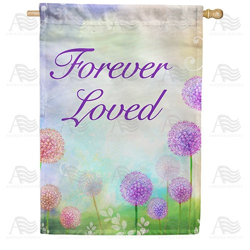 Forever Loved Double Sided House Flag