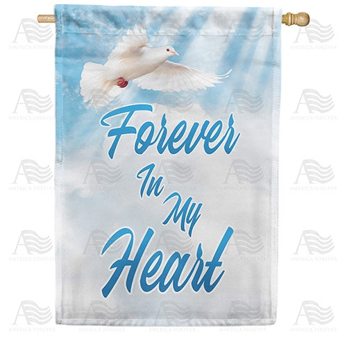 Forever In My Heart Double Sided House Flag