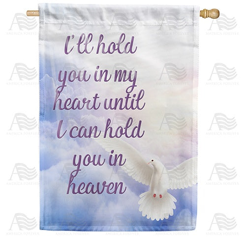 Holding You in My Heart Double Sided House Flag