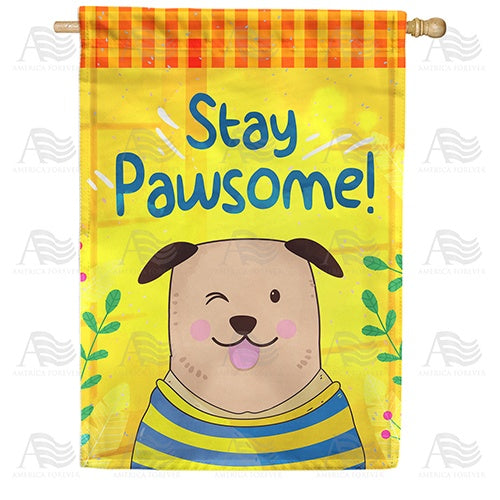 Stay Pawsome! Double Sided House Flag
