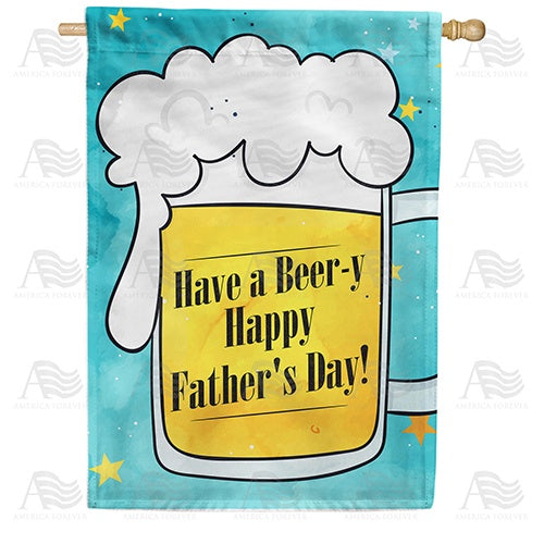 Beery Father's Day! Double Sided House Flag