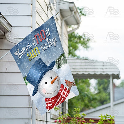 There's Snow Sun Today! Double Sided House Flag