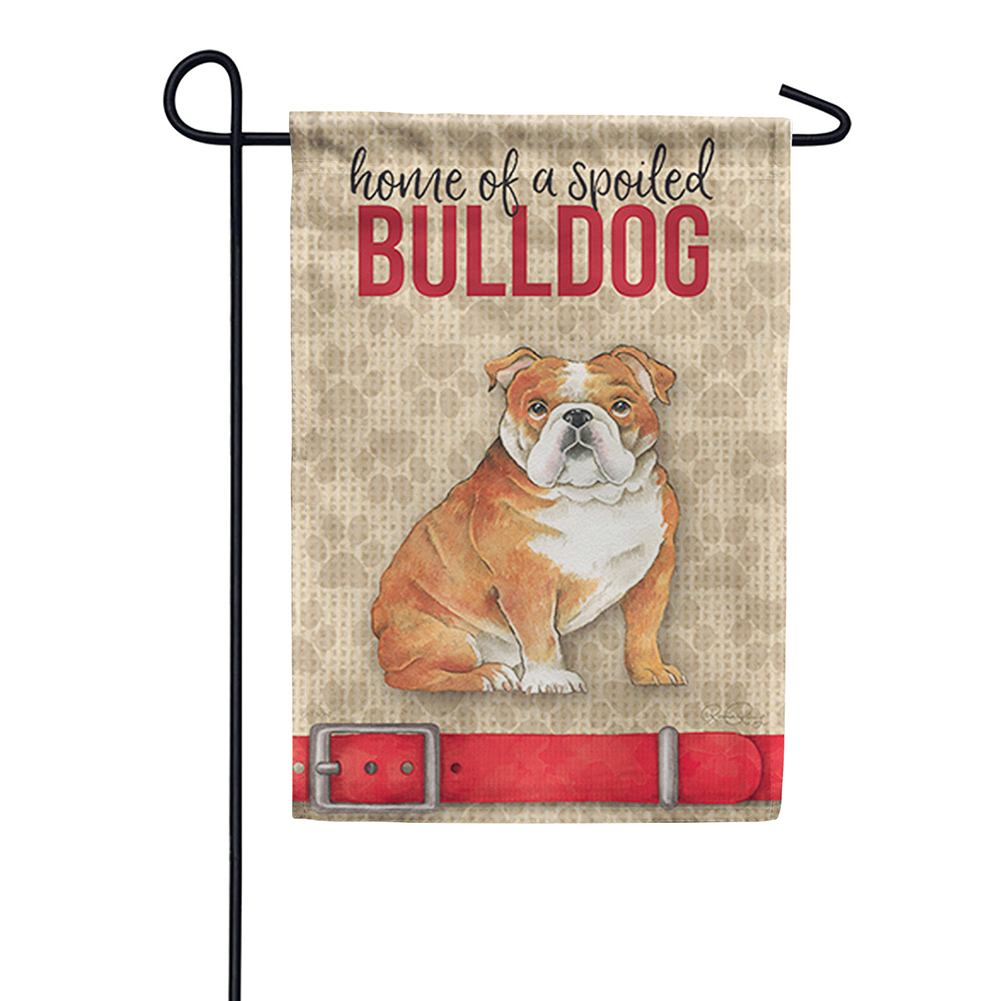 Spoiled Bulldog Garden Flag