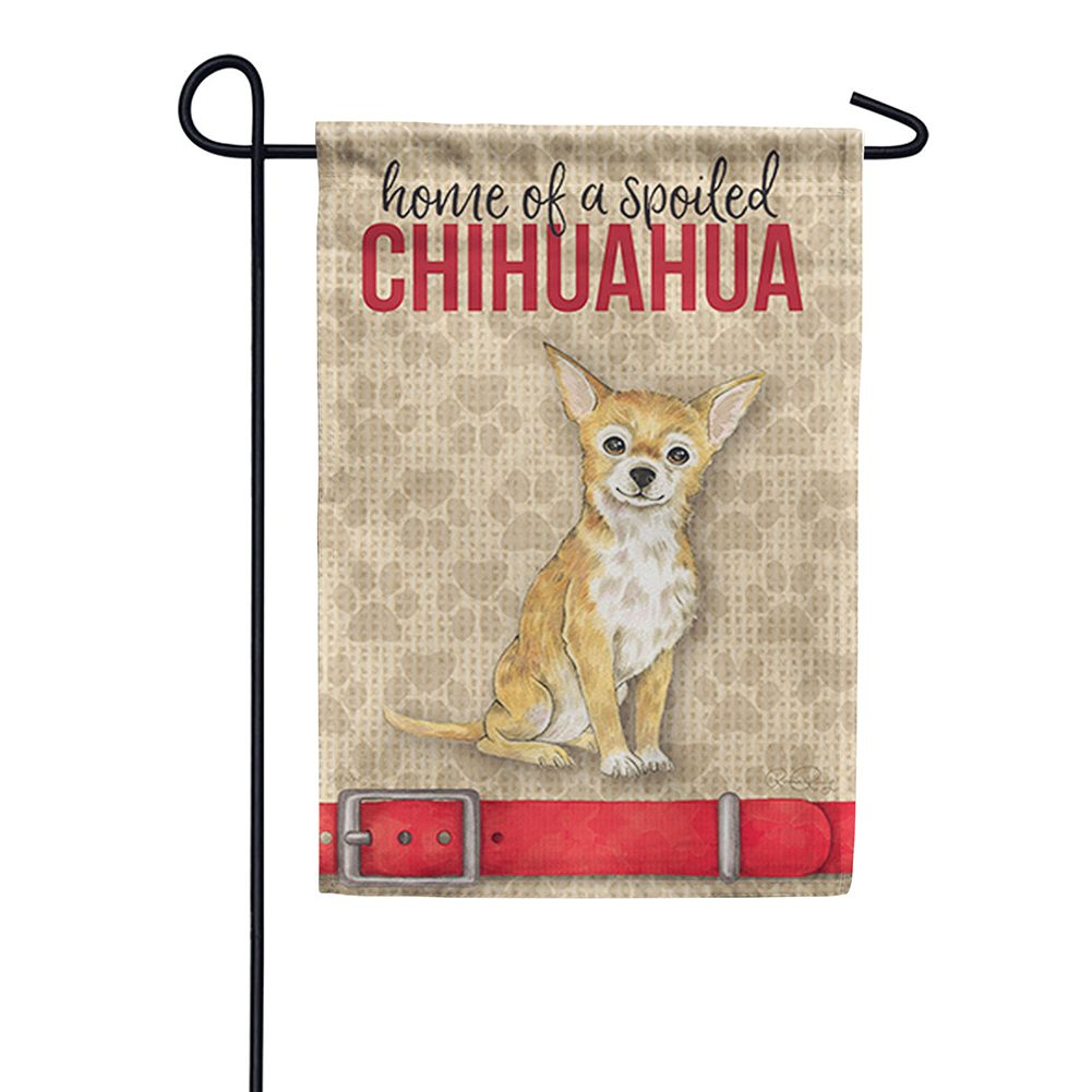 Spoiled Chihuahua Garden Flag