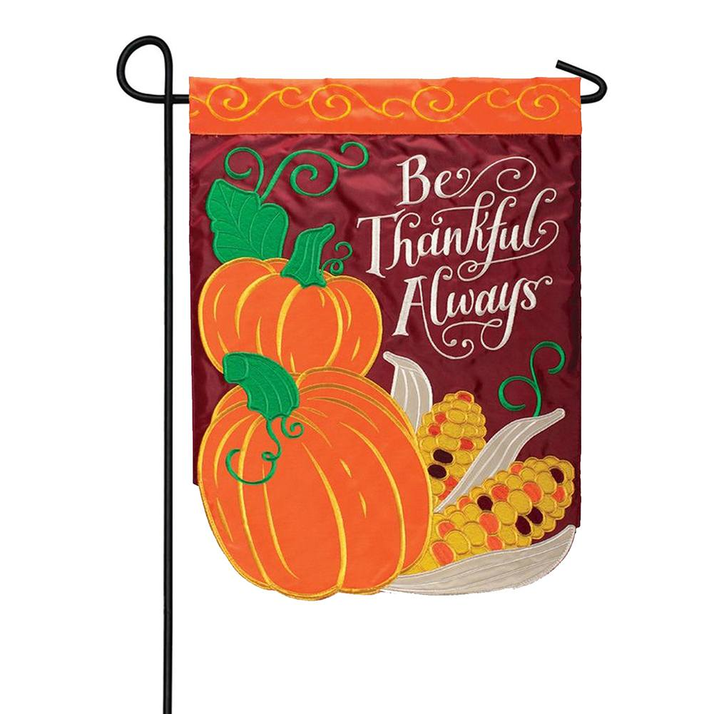 Be Thankful Always Appliqued Double Sided Garden Flag