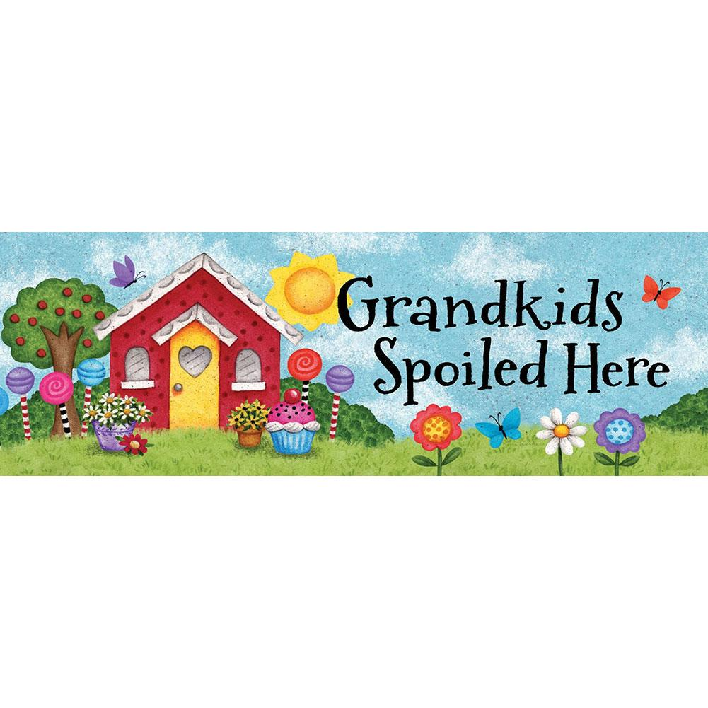 Grandkids Spoiled Here Signature Sign