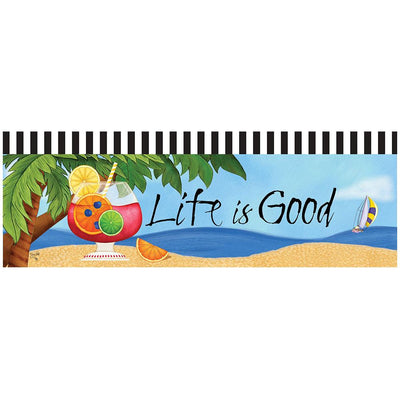 Life is Good Signature Sign