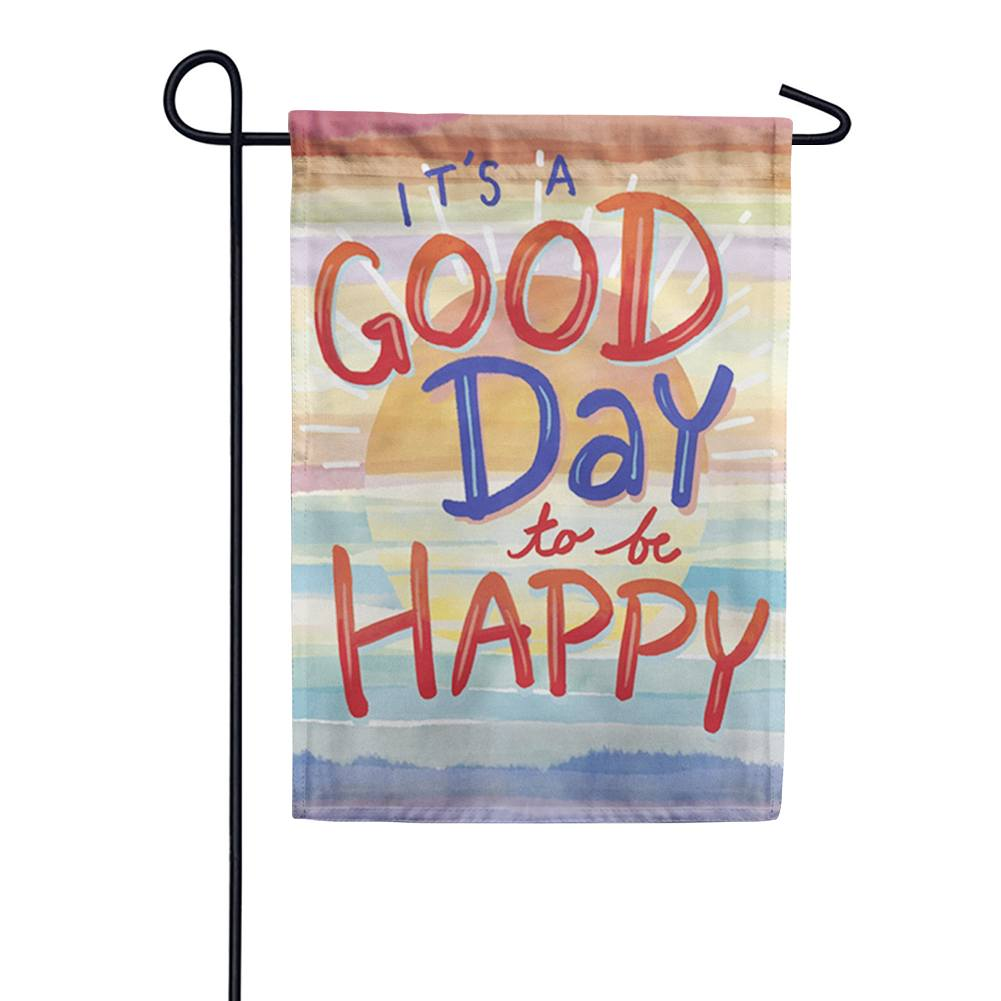 Good Day to be Happy Double Sided Garden Flag