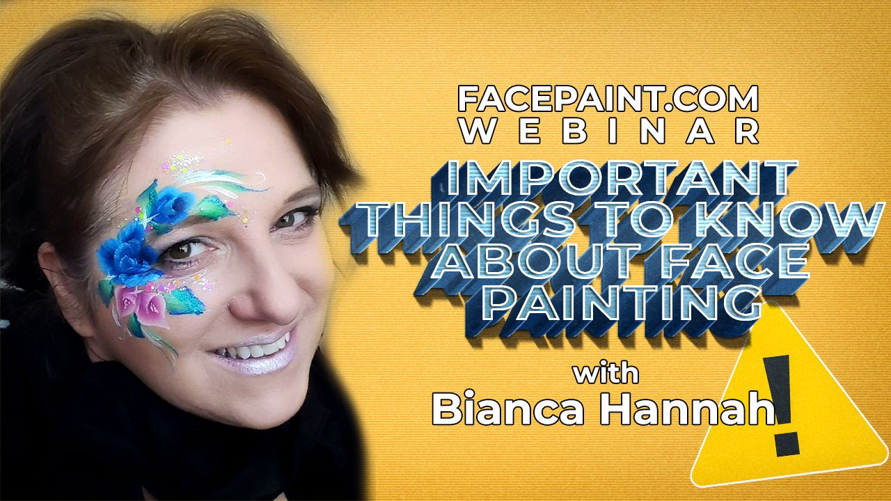 Webinar: Important Things to Know About Face Painting with Bianca Hannah