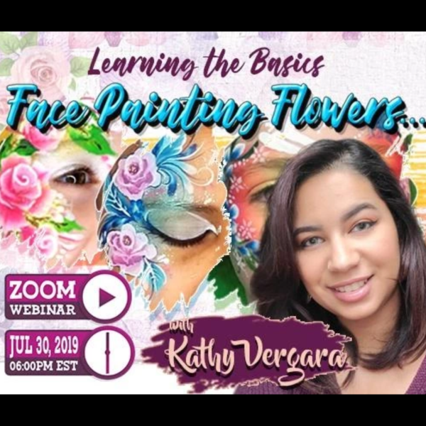 Webinar: Learning How to Face Paint Flowers with Kathy Vergara