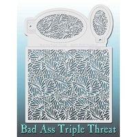 Bad Ass Triple Threat Stencil - Troptical 7002