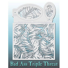 Bad Ass Triple Threat Stencil - Let's Be Ferns - 7001