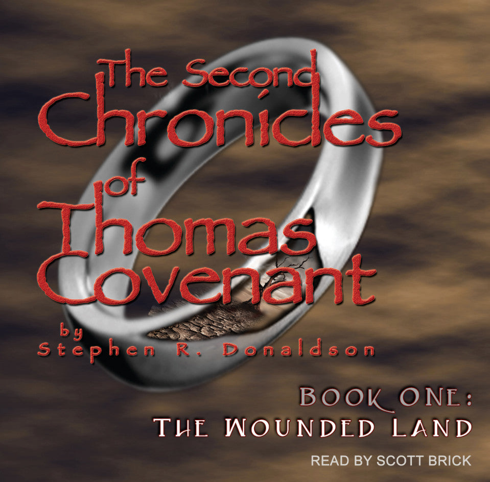 Scott Brick Presents:  The Second Chronicles of Thomas Covenant is now available! Or, An Audiobook Narrator Apologizes To His Fans For Taking So Damn Long.