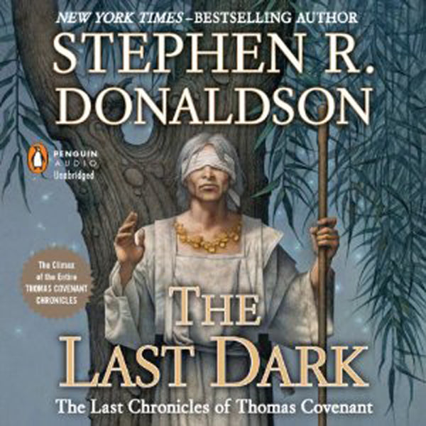 The Last Chronicles of Thomas Covenant, Book 4: The Last Dark (Audible ONLY)