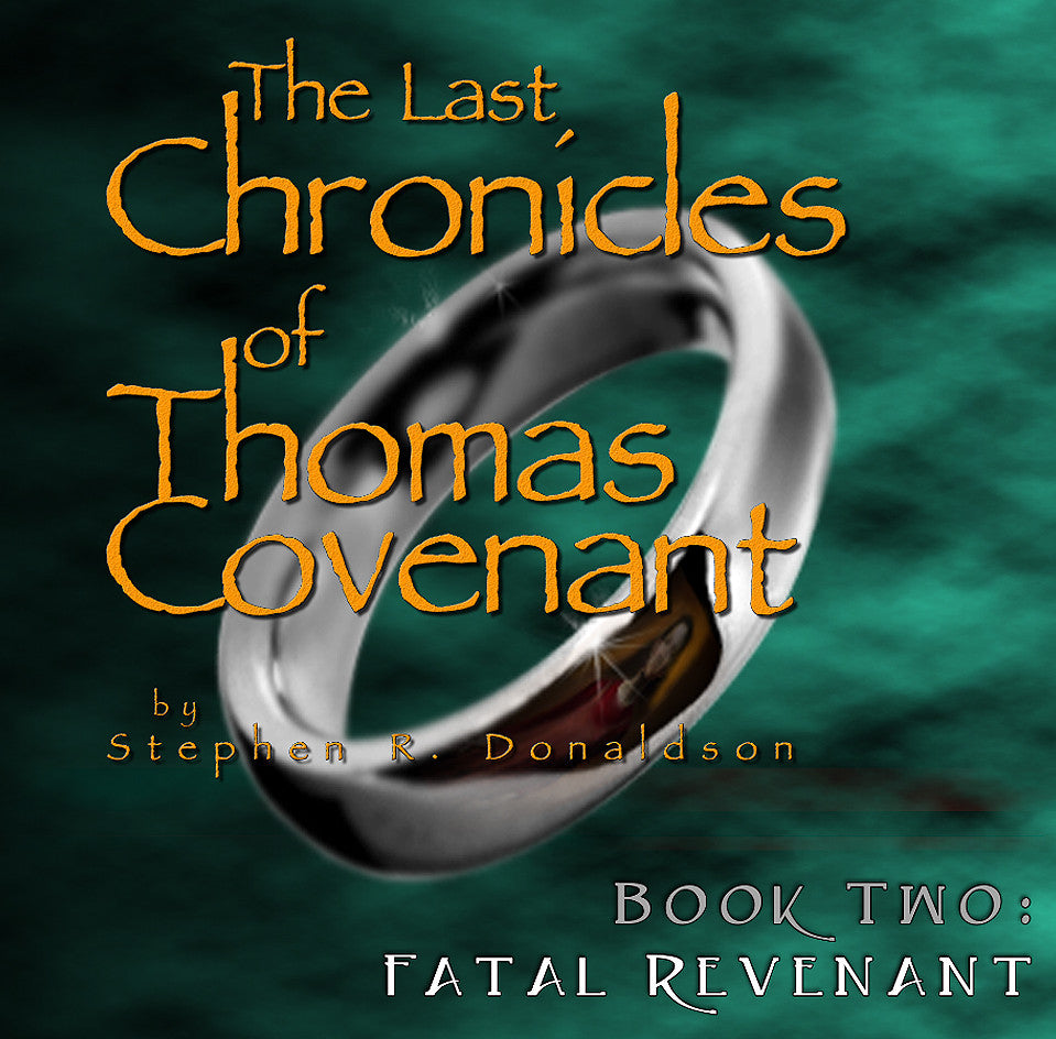 The Last Chronicles of Thomas Covenant, Book 2: Fatal Revenant
