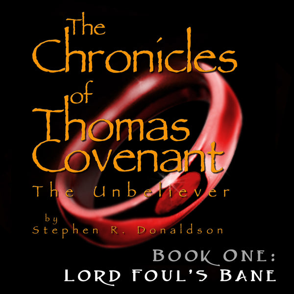 The Chronicles of Thomas Covenant, Book 1: Lord Foul's Bane